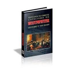 ESTUDOS NO BREVE CATECISMO DE WESTMINSTER (Leonard T. Van Horn) capa dura