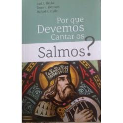 POR QUE DEVEMOS CANTAR SALMOS (Joel Beeke, Daniel Hide)