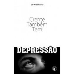 CRENTE TAMBÉM TEM DEPRESSÃO (David Murray)