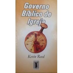 GOVERNO BÍBLICO DE IGREJA (Kevin Reeds)