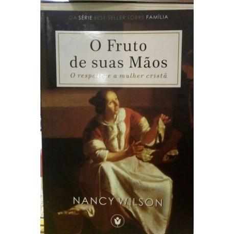 O FRUTO DE SUAS MÃOS (Nancy Wilson)