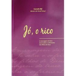 Comentário Bíblico sobre o livro de Jó - Jó, o rico (Cornelis Bijl)