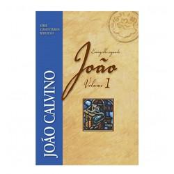 Comentário do Evangelho Segundo João - Vol 1 - João Calvino Série Comentários Bíblicos (João Calvino)