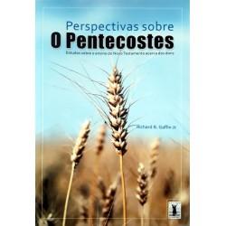 PERSPECTIVA SOBRE O PENTECOSTES (Richard B. Gaffin Jr)
