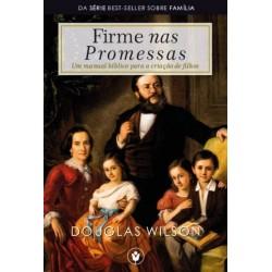 Firme nas promessas (Douglas Wilson) P R É  V E N D A