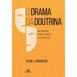 O Drama da doutrina (KEVIN J. VANHOOZER)