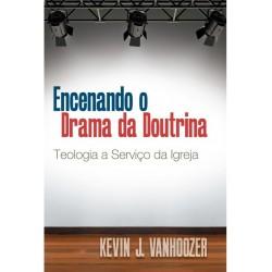 Encenando o drama da doutrina (KEVIN J. VANHOOZER)