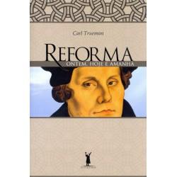 REFORMA ONTEM HOJE E AMANHÃ (Carl Trueman)