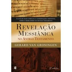 Revelação messiânica no Antigo Testamento (Gerard van Groningen)