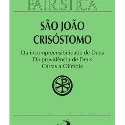 Da Incompreensibilidade de Deus, da Providência de Deus, Cartas a Olímpia (Volume 23) Capa dura