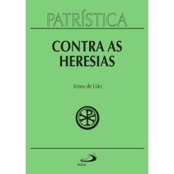 Patrística - Contra as Heresias - Vol. 4 (Irineu de Lião)