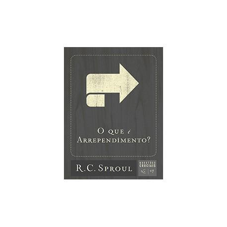 O QUE É ARREPENDIMENTO (R. C. Sproul)