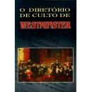 O diretóriO DIRETÓRIO DE CULTO DE WESTMINSTER