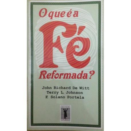 O QUE É A FÉ REFORMADA