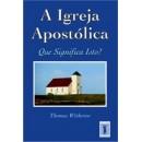 A IGREJA APOSTÓLICA (Thomas Witherow)