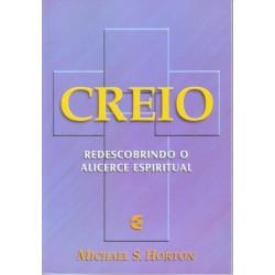 Creio - Redescobrindo o alicerce espiritual (Michael Horton)