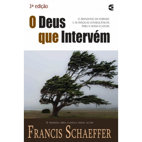 O Deus que Intervém (Francis Schaeffer)