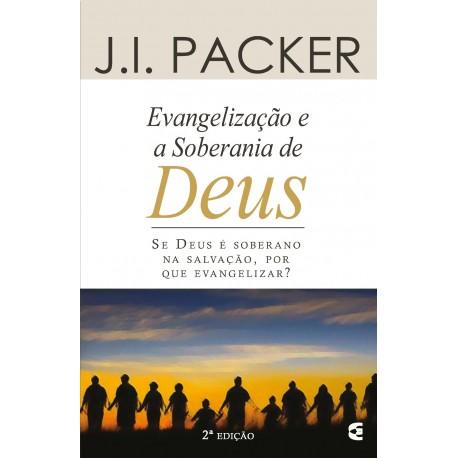 Evangelização e a soberania de Deus (J. I. Packer)