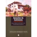 Sementes do Calvinismo no Brasil Colonial (Osvaldo Henrique Hack)