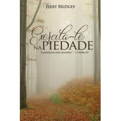 EXERCITA-TE NA PIEDADE (Jerry Bridges)