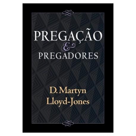 Pregação e Pregadores (D. M. LLOYD JONES)