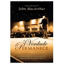 A Verdade Permanece (JOHN MACARTHUR)