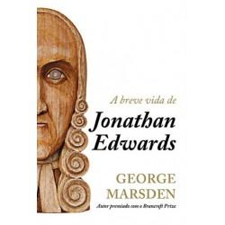 A Breve Vida de Jonathan Edwards (GEORGE MARSDEN)