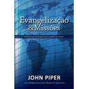 Evangelização e Missões Proclamando o evangelho para a alegria das nações (JOHN PIPER)