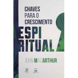Chaves Para O Crescimento Espiritual (John MacArthur)