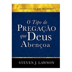 O Tipo de Pregação que Deus Abençoa (STEVEN LAWSON)