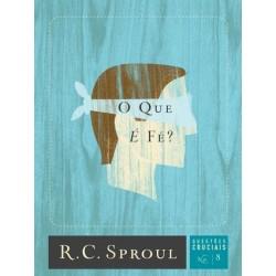 No livro O Que é Fé?, da coleção Questões Cruciais, (R. C. Sproul)