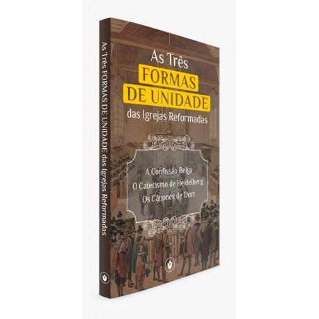 AS TRÊS FORMAS DE UNIDADE – DAS IGREJAS REFORMADAS