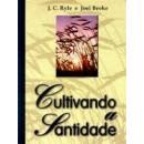 Cultivando a santidade (J. C. Ryle e Joel Beeke)