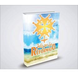 FELIZ POR SER REFORMADO (Jasper Klapwijk) 500 anos da Reforma