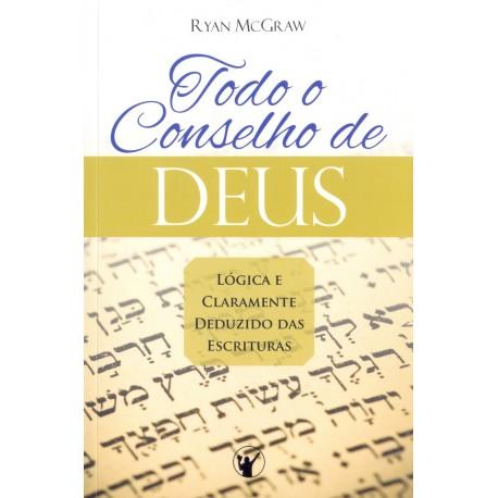 TODO O CONSELHO DE DEUS (Ryan McGraw)