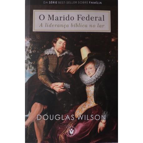Marido Federal (Douglas Wilson) PRÉ VENDA