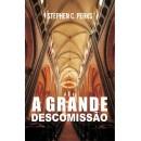 A GRANDE DESCOMISSÃO (Stephen C. Perks)