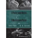 O Pastor Como Mestre e o Mestre Como Pastor Reflexões na vida e ministério (D. A. CARSON , JOHN PIPER)