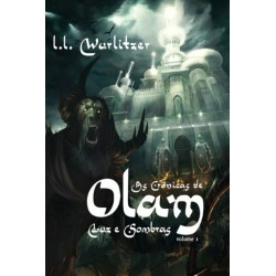 As Crônicas de Olam - Volume 1 Luz e Sombras (L. L. WURLITZER)