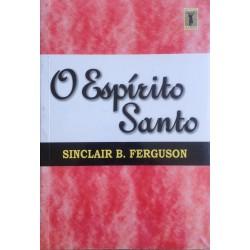 O ESPÍRITO SANTO (Sinclair Ferguson)