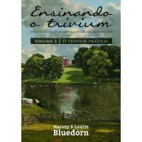 ENSINANDO O TRIVIUM - VOLUME 2 (Harvey e Laurie Bluedorn)