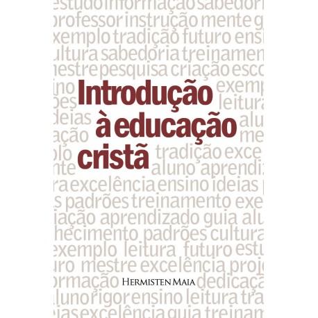 INTRODUÇÃO À EDUCAÇÃO CRISTÃ (Hermisten M. P. Costa)
