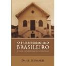 O PRESBITERIANISMO BRASILEIRO (Émile Léonard)