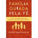 FAMÍLIA GUIADA PELA FÉ (Voddie Baucham Jr.)