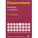 Deuteronômio, introdução e comentário Série cultura bíblica (J.A. THOMPSON )
