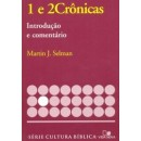 1 e 2 Crônicas, introdução e comentário   Série cultura bíblica (MARTIN J. SELMAN  )