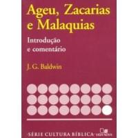Ageu, Zacarias e Malaquias, introdução e comentário Série cultura bíblica (JOYCE G. BALDWIN )
