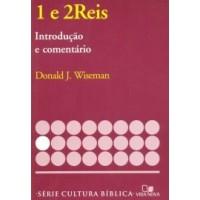 1 e 2Reis, introdução e comentário Série cultura bíblica (DONALD J. WISEMAN )