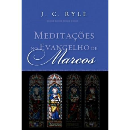 Meditações no Evangelho de Marcos (J C Ryle )