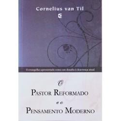 O Pastor Reformado e o Pensamento Moderno (Cornelius Van Til)